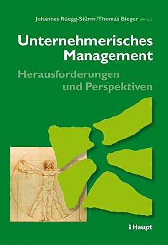 Unternehmerisches Management - Herausforderungen und Perspektiven: Johannes R�egg-St�rm