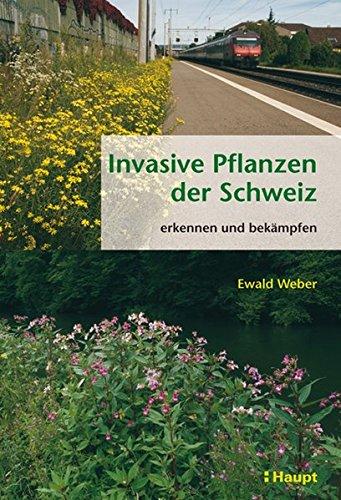 9783258077963: Invasive Pflanzen der Schweiz: erkennen und bekämpfen