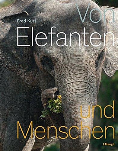Von Elefanten und Menschen: Fred Kurt