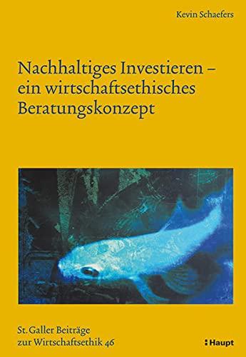 Nachhaltiges Investieren - ein wirtschaftsethisches Beratungskonzept: Kevin Schaefers