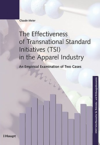 The Effectiveness of Transnational Standard Initiatives (TSI) in the Apparel Industry: Claude Meier