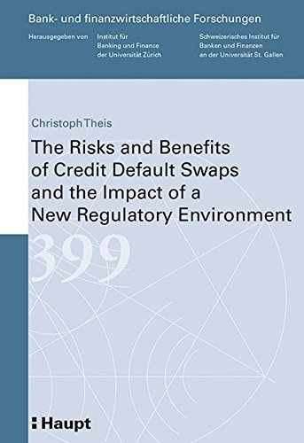 9783258078854: The Risks and Benefits of Credit Default Swaps and the Impact of a New Regulatory Environment