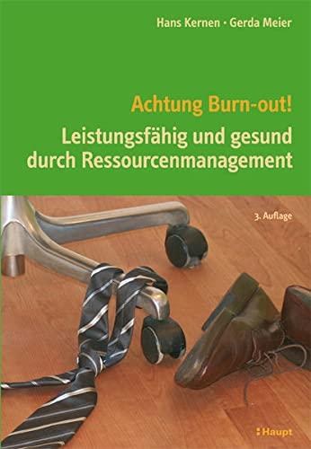 9783258078878: Achtung Burn-out!: Leistungsf�hig und gesund durch Ressourcenmanagement