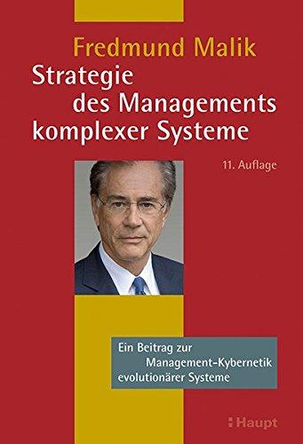 Strategie des Managements komplexer Systeme: Ein Beitrag: Fredmund Malik