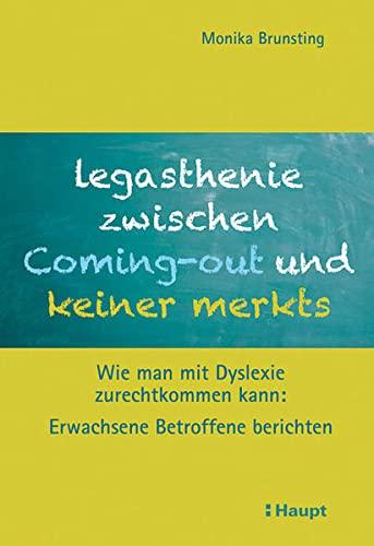 9783258079813: Legasthenie zwischen Coming-out und keiner merkts: Wie man mit Dyslexie zurechtkommen kann: Erwachsene Betroffene berichten