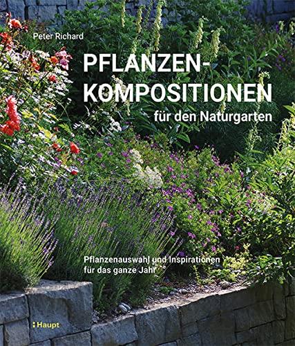 Pflanzenkompositionen für den Naturgarten - Peter Richard