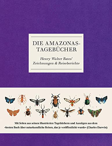 Die Amazonas-Tagebücher : Henry Walter Bates' Zeichnungen: Henry Walter Bates