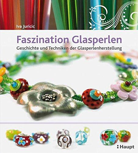 9783258600055: Faszination Glasperlen: Geschichte und Techniken der Glasperlenherstellung