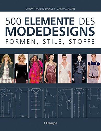 9783258600130: 500 Elemente des Modedesigns: Formen, Stile, Stoffe