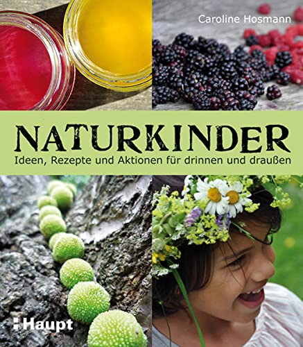 9783258600291: Naturkinder: Ideen, Rezepte und Aktionen für drinnen und draußen