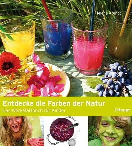 9783258600437: Entdecke die Farben der Natur: Das Werkstattbuch für Kinder