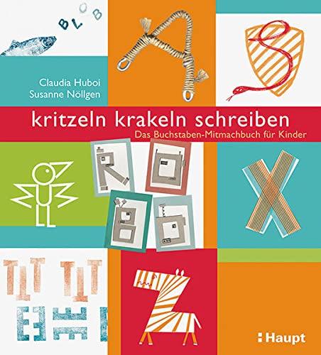 9783258600864: kritzeln, krakeln, schreiben: Das Buchstaben-Mitmachbuch für Kinder