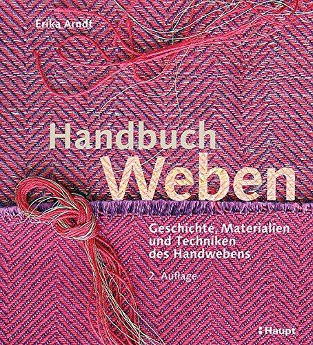 9783258601021: Handbuch Weben: Geschichte, Materialien und Techniken der Handwebens