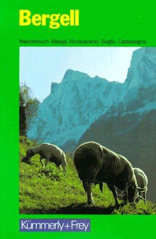 9783259036082: Bergell. Wanderbuch Maloja, Vicosoprano, Soglio, Castasegna