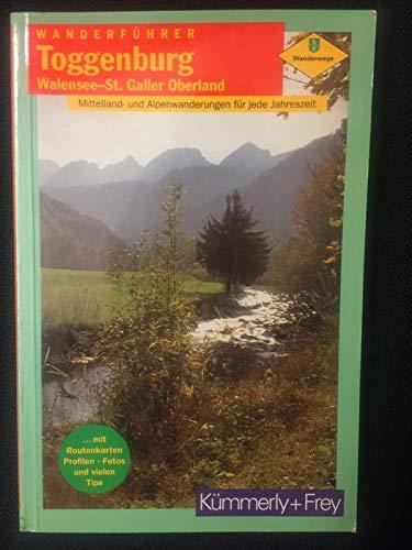 9783259036723: Wanderführer Toggenburg, Walensee St. Galler Oberland: Mittelland Und Alpenwanderungen Für Jede Jahreszeit
