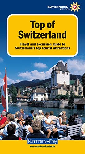 9783259037065: KuF Top of Switzerland: Travel an excursion guide to Switzerlands top tourist attractions