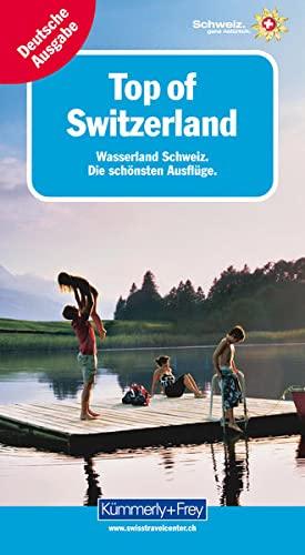 9783259037133: Top of Switzerland, Wasserland Schweiz: Entdecken und Erleben. Wandern, Schiff, Wasserland, Schweiz