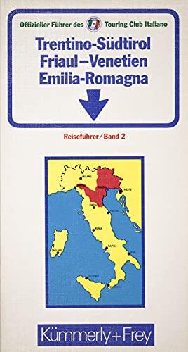 9783259061022: Trentino - Südtirol - Friaul Venetien - Emilia - Romagna. Offizieller Führer des Touring Club Italiano