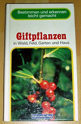 9783259065044: Giftpflanzen in Wald, Feld, Garten und Haus.