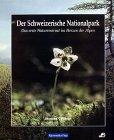 9783259086629: Der Schweizerische Nationalpark: Das Erste Naturreservat Im Herzen Der Alpen