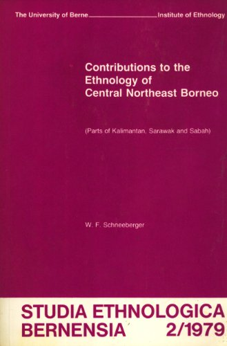 9783260046698: Contributions to the Ethnology of Central Northeast Borneo: Parts of Kalimantan, Sarawak and Sabah (Studia Ethnologica Bernensia, Vol. 2)
