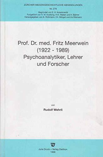 9783260054242: Prof. Dr. med. Fritz Meerwein (1922-1989): Psychoanalytiker, Lehrer, und Forscher (Zürcher medizingeschichtliche Abhandlungen) (German Edition)