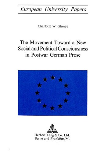 9783261000446: The Movement Toward a New Social and Political Consciousness in Postwar German Prose (European University Studies, German Language & Literature Vol 4)