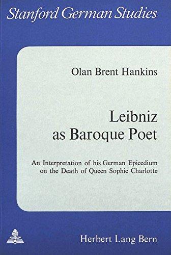 Leibniz as Baroque Poet: Hankins, Olan Brent