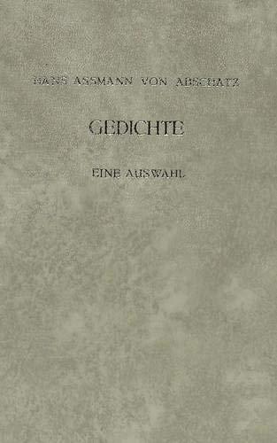 Gedichte: Nachdruck. Eine Auswahl Aus Der Gesamtausgabe: Hans Assmann Von