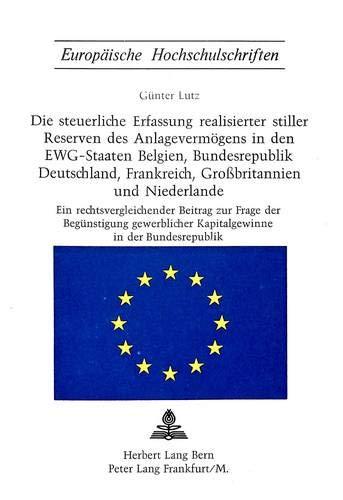 Die Steuerliche Erfassung Realisierter Stiller Reserven Des Anlagevermoegens in Den Ewg-Staaten ...