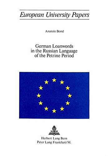 German Loanwords in the Russian Language of the Petrine Period: Bond, Anatole