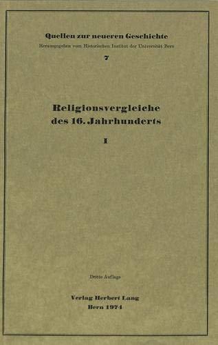 Religionsvergleiche des 16. Jahrhunderts I (Quellen zur: Walder, Ernst [Editor]