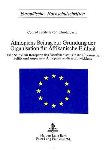 Aethiopiens Beitrag Zur Gruendung Der Organisation Fuer Afrikanische Einheit (Paperback): Conrad ...
