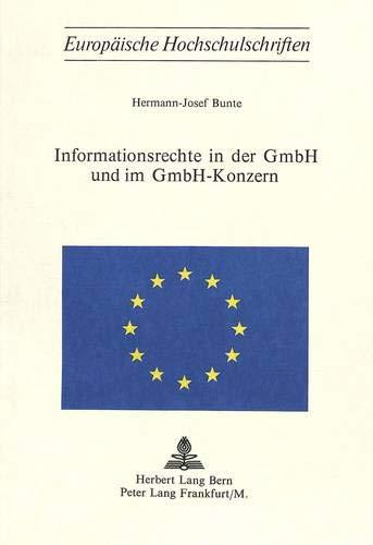 Informationsrechte in der GmBH und im GmBH-Konzern: Bunte, Hermann-Josef
