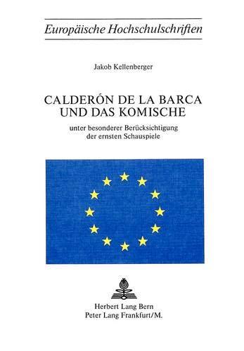 Calderón de la Barca und das Komische Unter besonderer Berücksichtigung der ersten ...