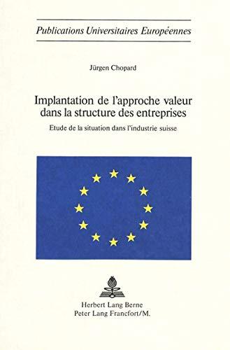 Implantation de l'approche valeur dans la structure: Jürgen Chopard