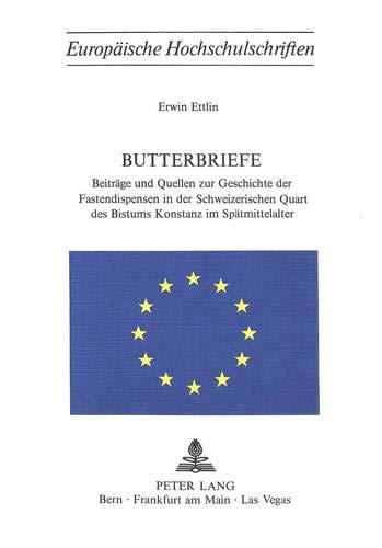 9783261016843: Butterbriefe. Beiträge und Quellen zur Geschichte der Fastendispensen in der Schweizerischen Quart des Bistums Konstanz im Spätmittelalter
