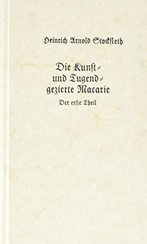 9783261016867: Die kunst- und tugend-gezierte Macarie Der zweyte Theil: Der bekehrte Schäfer: Faksimiledruck nach der Ausgabe von 1673 (Nachdrucke deutscher Literatur des 17. Jahrhunderts) (German Edition)