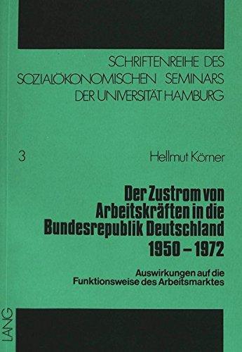 9783261017246: Der Zustrom von Arbeitskräften in die Bundesrepublik Deutschland 1950-1972 (Schriftenreihe des Sozialökonomischen Seminars der Universität Hamburg) (German Edition)