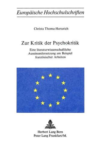 9783261019097: Zur Kritik der Psychokritik: Eine literaturwissenschaftliche Auseinandersetzung am Beispiel französischer Arbeiten (Europäische Hochschulschriften / ... Universitaires Européennes) (German Edition)