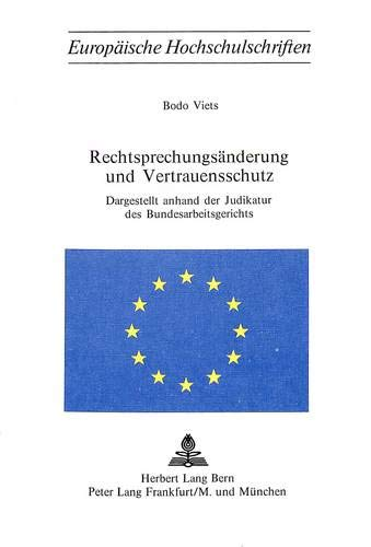 Rechtsprechungsaenderung Und Vertrauensschutz: Dargestellt Anhand Der Judikatur Des ...