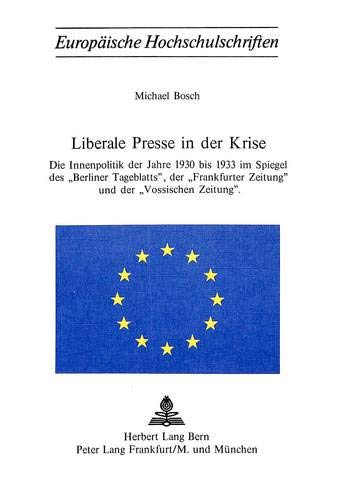 Liberale Presse in der Krise: Die Innenpolitik: Michael Bosch