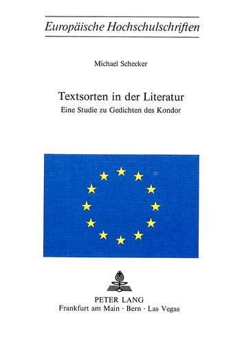 9783261020000: Textsorten in der Literatur: Eine Studie zu Gedichten des «Kondor» (Europäische Hochschulschriften / European University Studies / Publications Universitaires Européennes) (German Edition)
