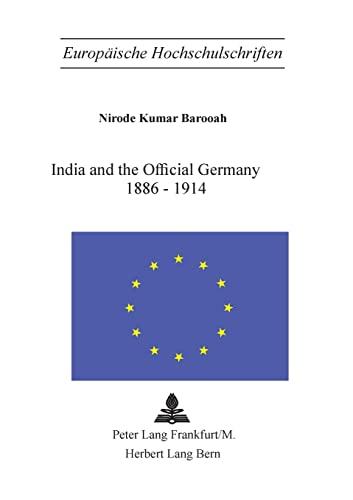 India and the Official Germany 1886-1914 (Europäische Hochschulschriften / European ...