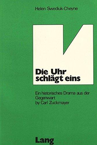 Die Uhr Schlaegt Eins: Ein Historisches Drama Aus Der Gegenwart by Carl Zuckmayer (Paperback): ...