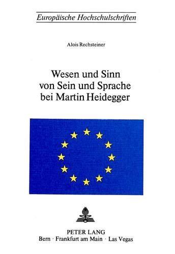 9783261021397: Wesen und Sinn von Sein und Sprache bei Martin Heidegger (Europäische Hochschulschriften / European University Studies / Publications Universitaires Européennes) (German Edition)
