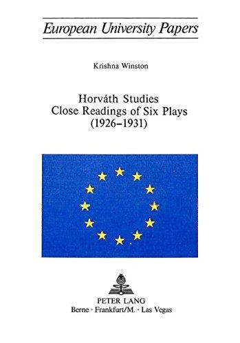 Horvath Studies Close Readings of Six Plays (1926-1931): Winston, Krishna