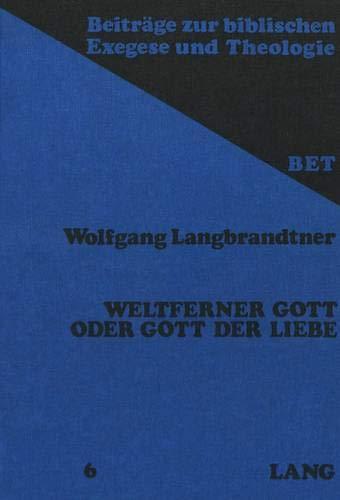 Weltferner Gott Oder Gott Der Liebe: Der Ketzerstreit in Der Johanneischen Kirche. Eine ...