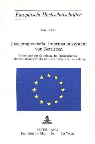 Das Pragmatische Informationssystem Von Betrieben: Grundlagen Zur Gestaltung Des ...