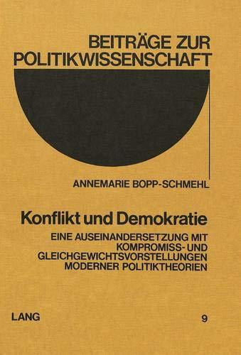 Konflikt und Demokratie Eine Auseinandersetzung mit Kompromiss- und Gleichgewichtsvorstellungen ...